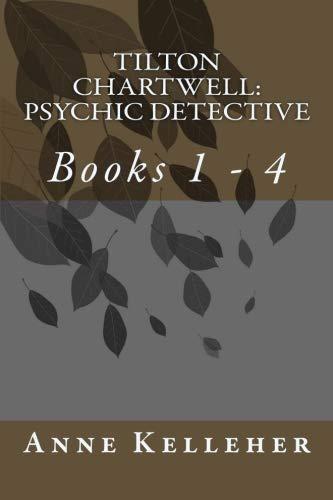 Tilton Chartwell: Psychic Detective: Books 1 - 4 (Tilton Chartwell Mysteries)