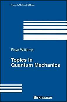 Book Topics in Quantum Mechanics (Progress in Mathematical Physics)