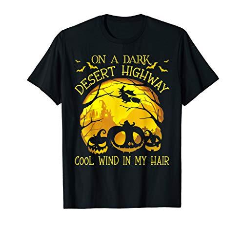 On A Dark Desert Highway Witch Cool Wind In My Hair T-Shirt