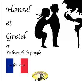 Amazon Com Hansel Et Gretel Le Livre De La Jungle Contes
