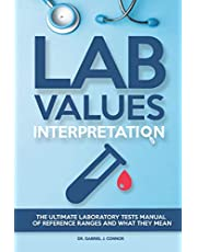 Lab Values Interpretation: The ultimate laboratory tests manual of reference ranges and what they mean