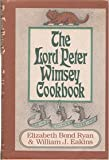 The Lord Peter Wimsey Cookbook, Elizabeth B. Ryan and William J. Eakins, 0899190324