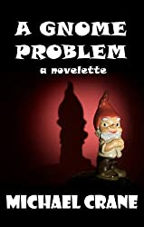 A Gnome Problem (a novelette)