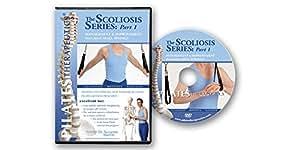 Pilates Therapeutics ® The Scoliosis Series Part 1
