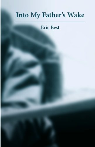By Eric Best: Into My Father's Wake ebook