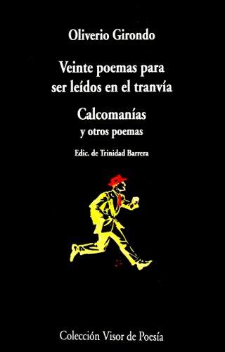 Veinte Poemas Para Ser Leidos En El Tranvia  Calcomanias  Y Otros Poemas  Coleccio N Visor De Poesi A   Spanish Edition