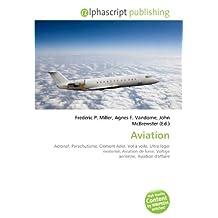 Aviation: Aéronef, Parachutisme, Clément Ader, Vol à voile, Ultra-léger motorisé, Aviation de loisir, Voltige aérienne, Aviation d'affaire