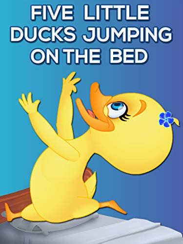 Five Little Ducks Jumping On The Bed on Amazon Prime Video UK