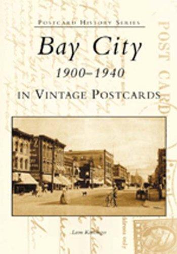 Bay  City:   1900-1940  In Vintage Postcards   (MI)  (Postcard History Series) ()