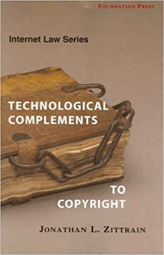 Book Internet Law Technological Complements to Copyright (University Casebook Series) by Jonathan Zittrain (2005-08-01)