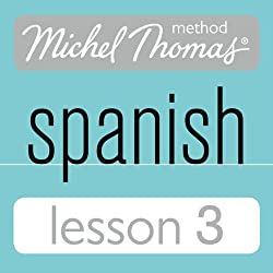 Michel Thomas Beginner Spanish, Lesson 3