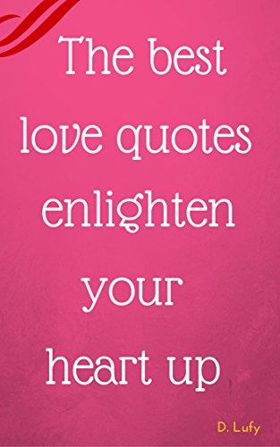 The Best Love Quotes Enlighten Your Heart Up Love Quote