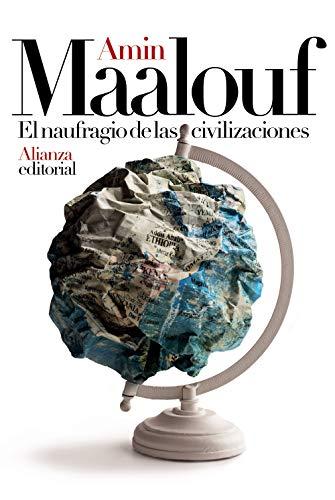 El naufragio de las civilizaciones (Libros Singulares (Ls)) por Amin Maalouf