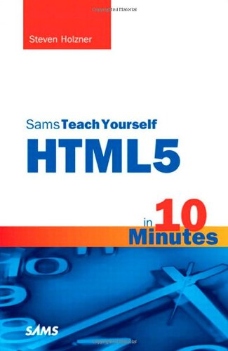 [PDF] Sams Teach Yourself HTML5 in 10 Minutes, 5th Edition Free Download | Publisher : Sams | Category : Computers & Internet | ISBN 10 : 0672333333 | ISBN 13 : 9780672333330