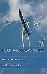 Teak Air Show Guide: 2016 - 17th Edition (Annual Air Show Frequency Guides)