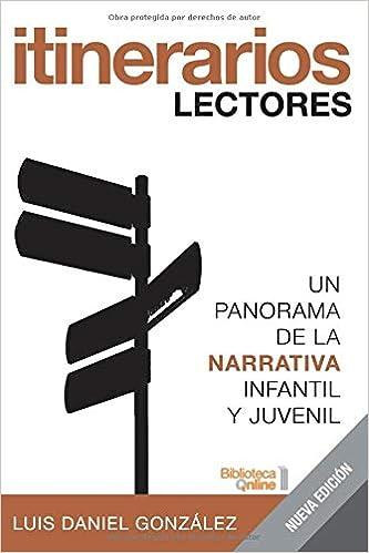 Itinerarios lectores: Un panorama de la narrativa infantil y ...
