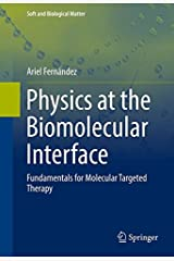 Physics at the Biomolecular Interface: Fundamentals for Molecular Targeted Therapy (Soft and Biological Matter) Hardcover