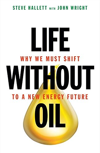 Life Without Oil: Why We Must Shift to a New Energy - Fossil Australia Stores
