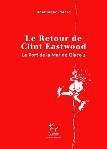 Le Port de la Mer de Glace - tome 3 Le Retour de Clint