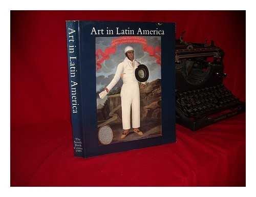 Art in Latin America: The Modern Era, 1820-1980