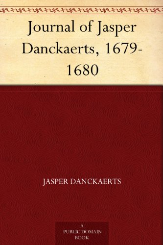 Amazon journal of jasper danckaerts 1679 1680 ebook jasper journal of jasper danckaerts 1679 1680 by danckaerts jasper fandeluxe Image collections