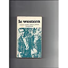 Le western sources themes mythologies auteurs acteurs filmographies