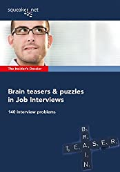 Brain teasers & puzzles in Job Interviews: 140 interview problems