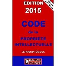 Code la propriété intellectuelle (French Edition)