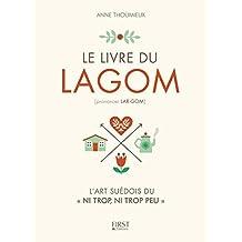 Le livre du lagom: L'art suédois du « Ni trop, ni trop peu »