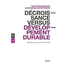 Décroissance versus développement durable: Débats pour la suite du monde (French Edition)