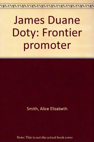 James Duane Doty: Frontier promoter