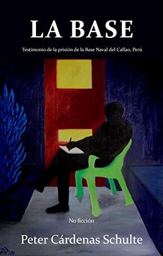 la-base-testimonio-de-la-prision-de-la-base-naval-del-callao-peru-spanish-edition
