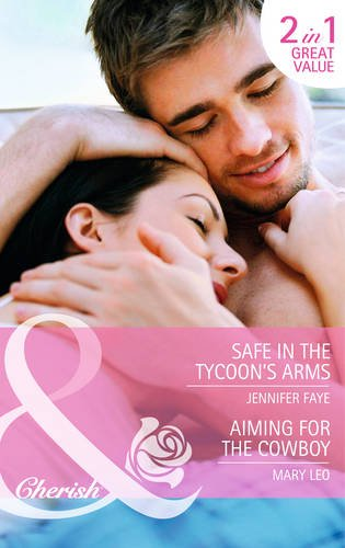 book cover of Safe in the Tycoon\'s Arms / Aiming for the Cowboy