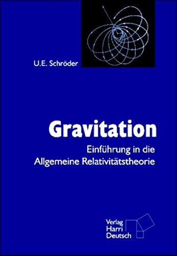 Gravitation: Eine Einführung in die allgemeine Relativitätstheorie