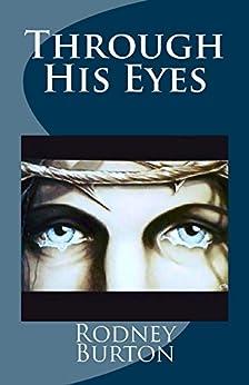 Through His Eyes by [Burton, Rodney]
