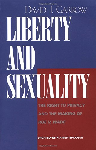 Liberty and Sexuality: The Right to Privacy and the Making of Roe v. Wade, Updated