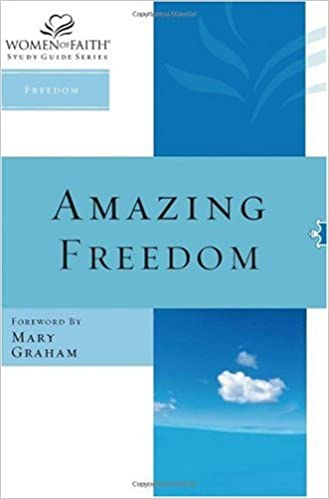 Amazing Freedom Women Of Faith Study Guide Series Freedom Mary