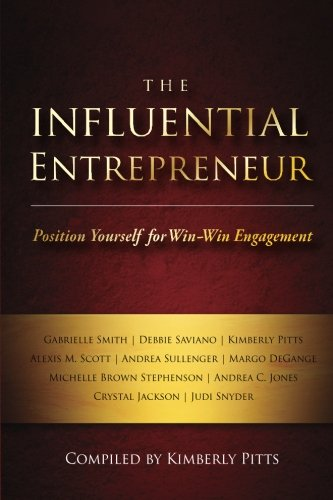 The Influential Entrepreneur: Position Yourself for Win-Win Engagement