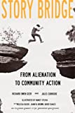 img - for Story Bridge: From Alienation to Community Action by Richard Owen Geer (2012-11-17) book / textbook / text book