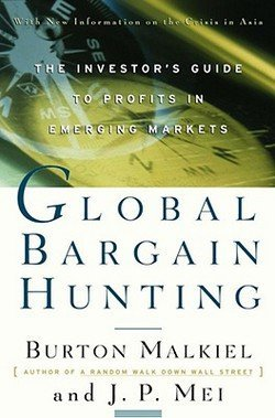 Burton Gordon Malkiel: Global Bargain Hunting : The Investor's Guide to Profits in Emerging Markets (Paperback); 1999 Edition