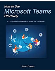 How to Use Microsoft Teams Effectively: A Comprehensive How-to Guide for End Users