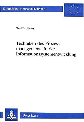 Book Techniken Des Prozessmanagements in Der Informationssystementwicklung (Europaeische Hochschulschriften / European University Studie)