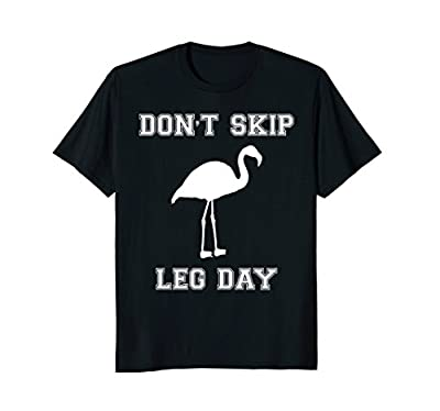 Don't Skip Leg Day Flamingo Fit Gym Workout Funny T-Shirt