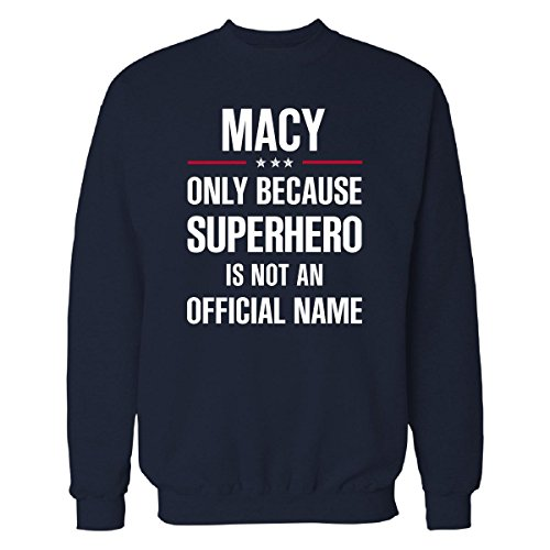 Gift For Superhero Macy Name - Sweatshirt Navy_blue - Macy's Mens For