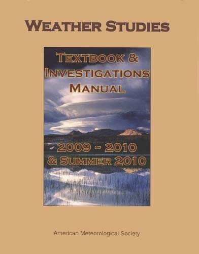 Weather Studies Textbook and Investigation Manual (2009-2010 and Summer 2010)