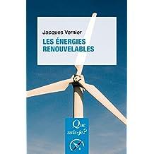 Les énergies renouvelables: « Que sais-je ? » n° 3240 (French Edition)