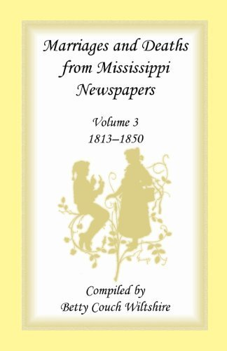 - Marriages and Deaths from Mississippi Newspapers: Volume 3, 1813-1850 (Marriages & Deaths from Mississippi Newspapers, 1813-1850) 5500 edition by Wiltshire, Betty Couch (2012) Paperback