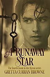 A RUNAWAY STAR :A Biographical Novel (Book 4 of The Lord Byron Series)