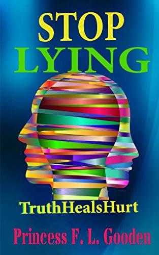 Stop Lying: #TruthHealsHurt
