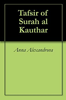 Tafsir of Surah al Kauthar - Kindle edition by Anna